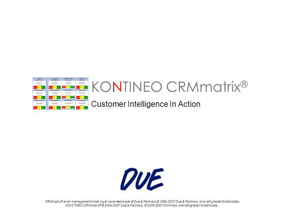 KONTINEO CRMmatrix ® Hvad er formålet med CRMmatrix ® .