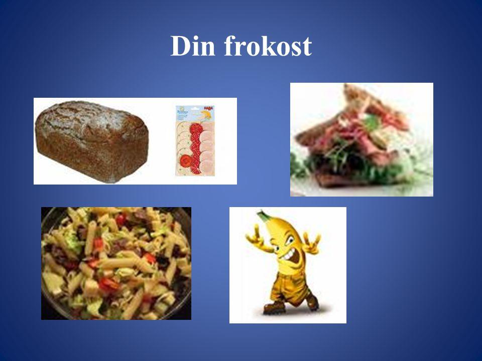 Din frokost