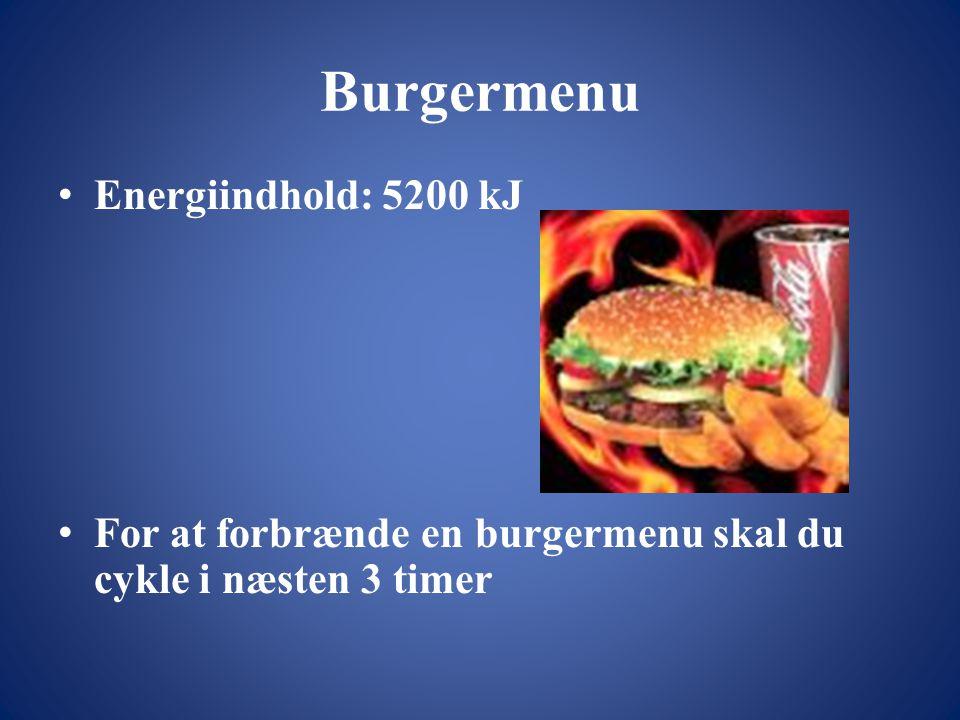 Burgermenu • Energiindhold: 5200 kJ • For at forbrænde en burgermenu skal du cykle i næsten 3 timer
