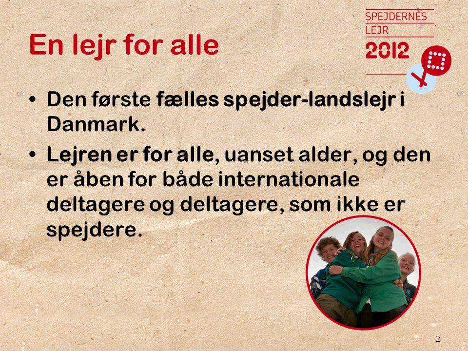 2 En lejr for alle •Den første fælles spejder-landslejr i Danmark.