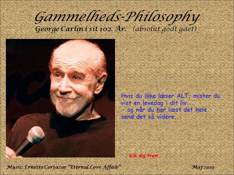Gammelheds-Philosophy George Carlin i sit 102.År.