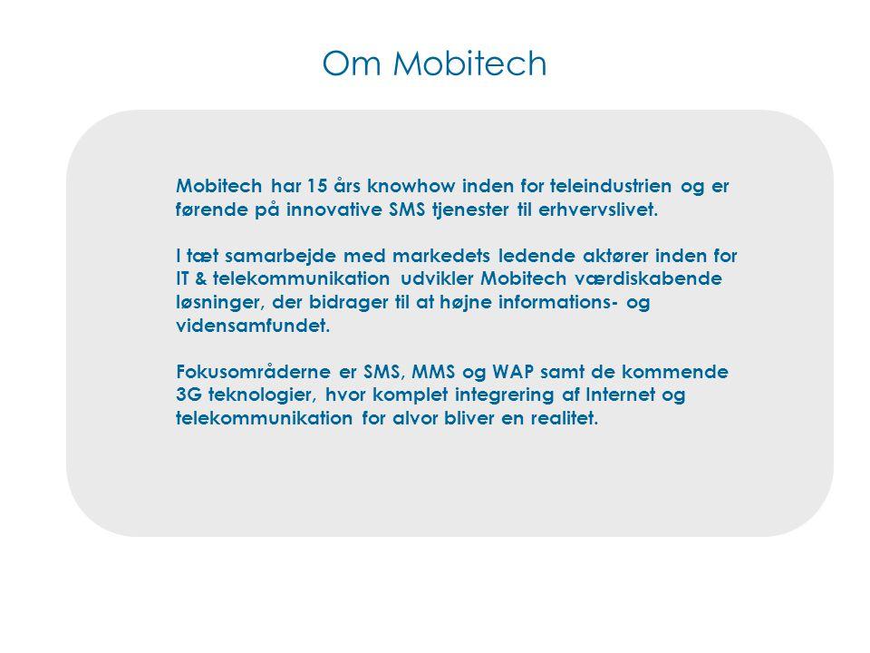 Om Mobitech Mobitech har 15 års knowhow inden for teleindustrien og er førende på innovative SMS tjenester til erhvervslivet.
