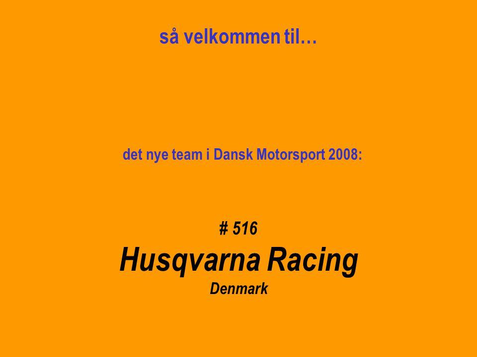 Hvad er Husqvarna Racing .– Det er ambitiøst….. – Det er udfordring…..