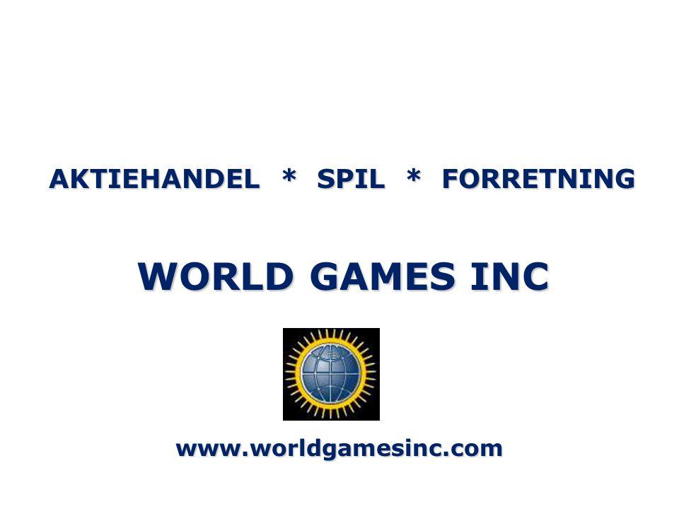 AKTIEHANDEL * SPIL * FORRETNING WORLD GAMES INC www.worldgamesinc.com
