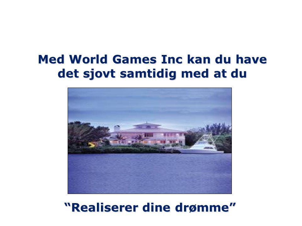 Med World Games Inc kan du have det sjovt samtidig med at du Realiserer dine drømme