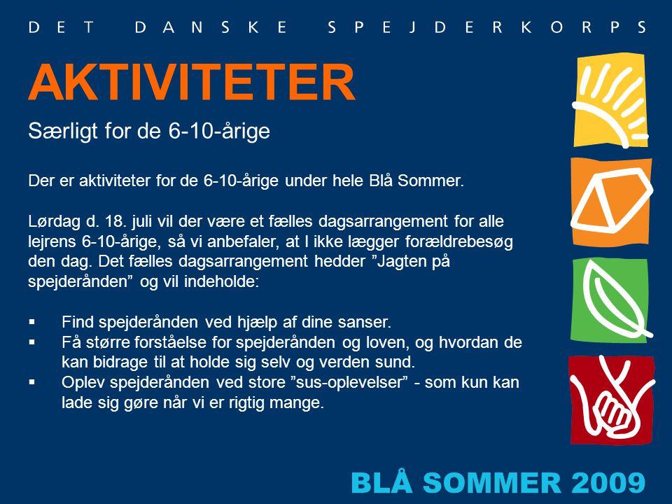 Særligt for de 6-10-årige Der er aktiviteter for de 6-10-årige under hele Blå Sommer. Lørdag d. 18. juli vil der være et fælles dagsarrangement for al