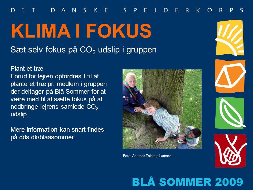 Sæt selv fokus på CO 2 udslip i gruppen Foto: Andreas Tolstrup Laursen Plant et træ Forud for lejren opfordres I til at plante et træ pr. medlem i gru
