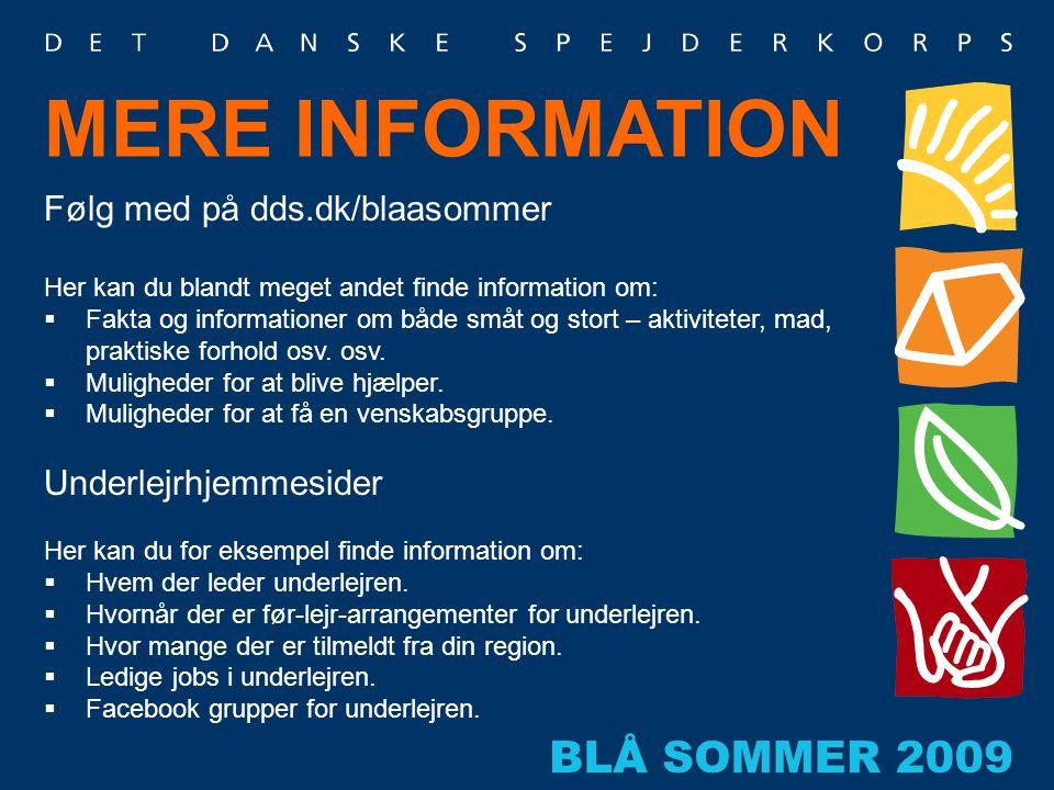 MERE INFORMATION Følg med på dds.dk/blaasommer Her kan du blandt meget andet finde information om:  Fakta og informationer om både småt og stort – ak