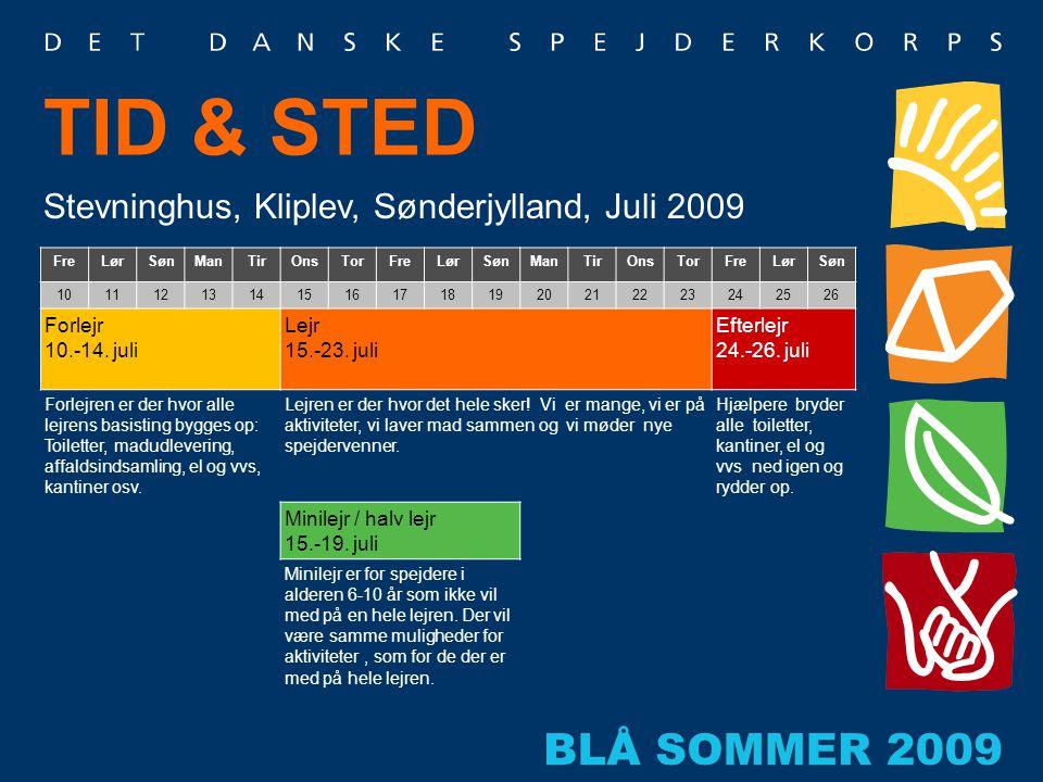 TID & STED Stevninghus, Kliplev, Sønderjylland, Juli 2009 FreLørSønManTirOnsTorFreLørSønManTirOnsTorFreLørSøn 1011121314151617181920212223242526 Forle