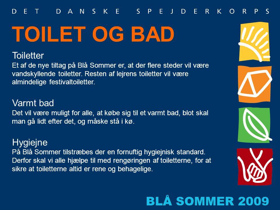 Toiletter Et af de nye tiltag på Blå Sommer er, at der flere steder vil være vandskyllende toiletter. Resten af lejrens toiletter vil være almindelige
