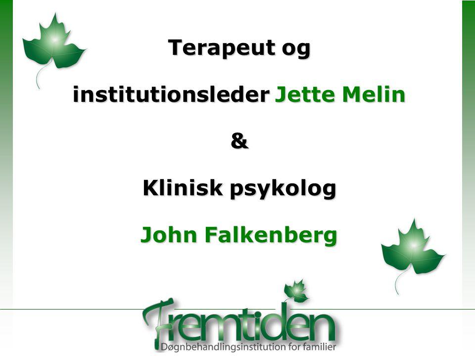Terapeut og institutionsleder Jette Melin & Klinisk psykolog John Falkenberg