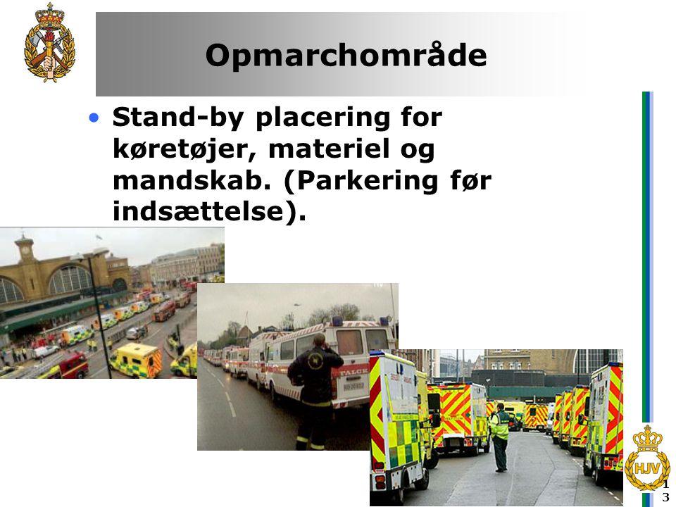 13 Opmarchområde •Stand-by placering for køretøjer, materiel og mandskab. (Parkering før indsættelse).