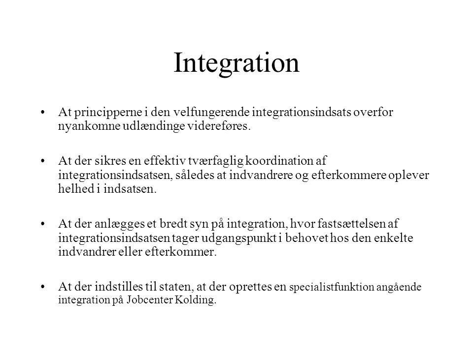 Integration •At principperne i den velfungerende integrationsindsats overfor nyankomne udlændinge videreføres. •At der sikres en effektiv tværfaglig k