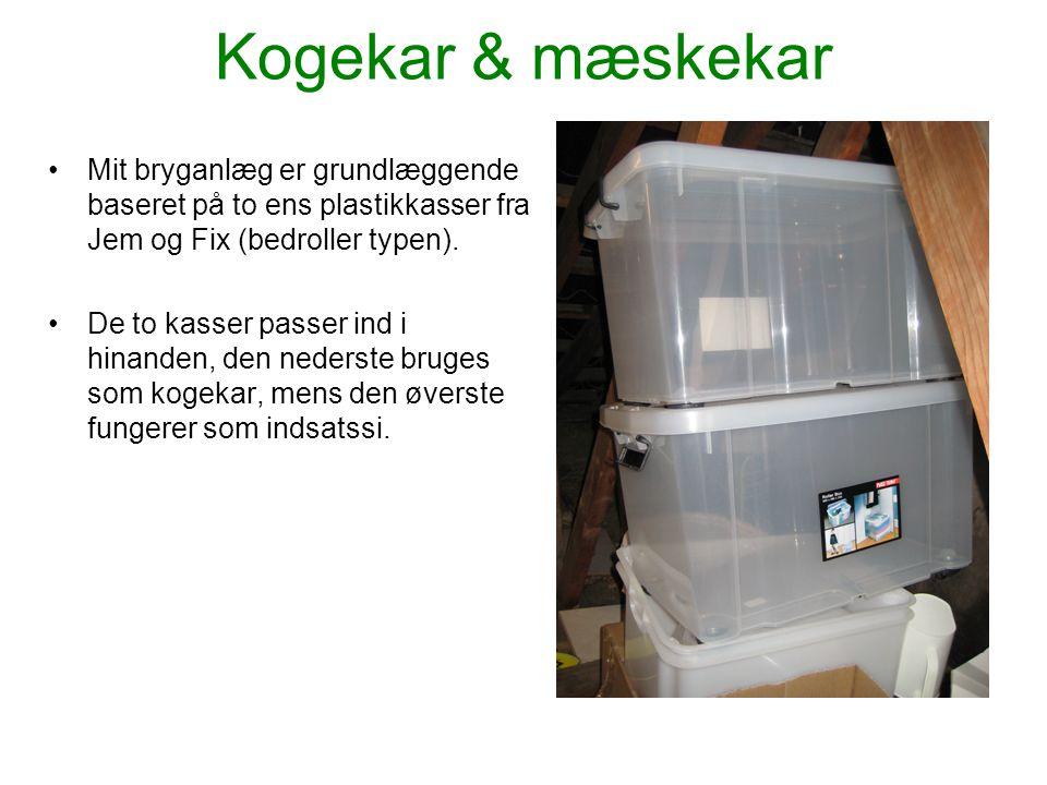 Kogekar & mæskekar •Mit bryganlæg er grundlæggende baseret på to ens plastikkasser fra Jem og Fix (bedroller typen). •De to kasser passer ind i hinand