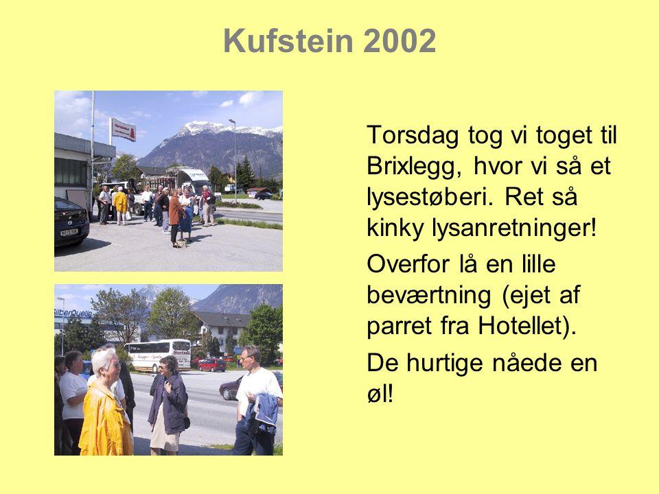 Kufstein 2002 Torsdag tog vi toget til Brixlegg, hvor vi så et lysestøberi.