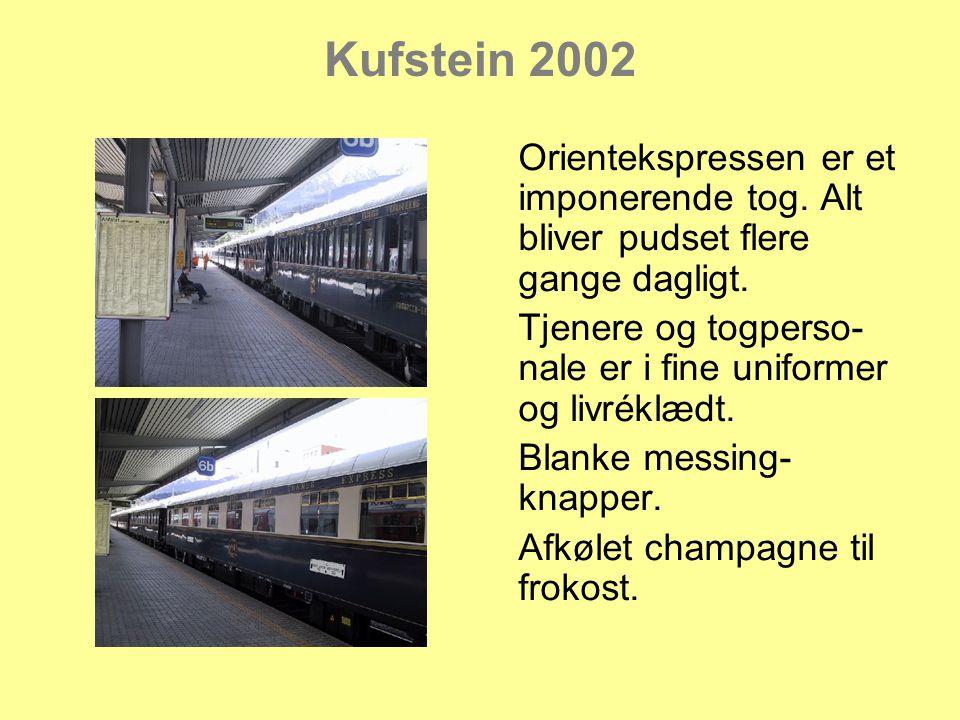 Kufstein 2002 Orientekspressen er et imponerende tog.