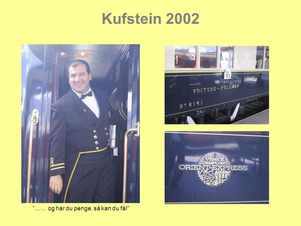Kufstein 2002 …… og har du penge, så kan du få!