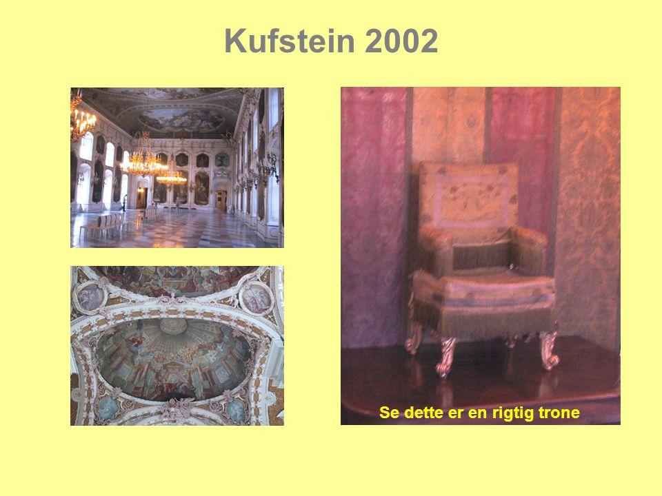 Kufstein 2002 Se dette er en rigtig trone