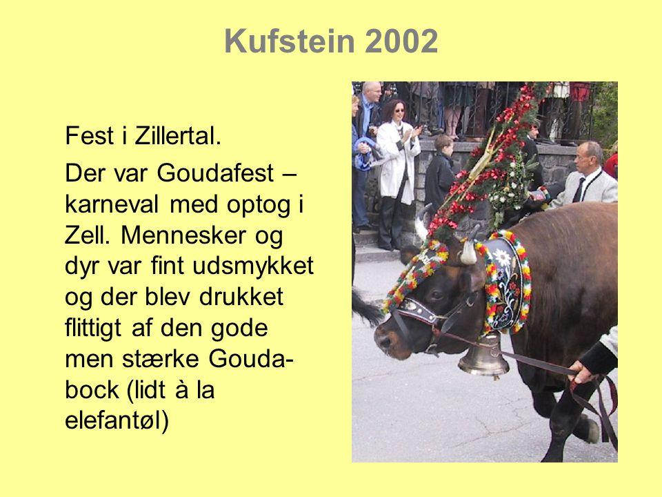 Kufstein 2002 Fest i Zillertal. Der var Goudafest – karneval med optog i Zell.