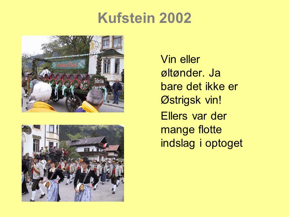 Kufstein 2002 Vin eller øltønder. Ja bare det ikke er Østrigsk vin.