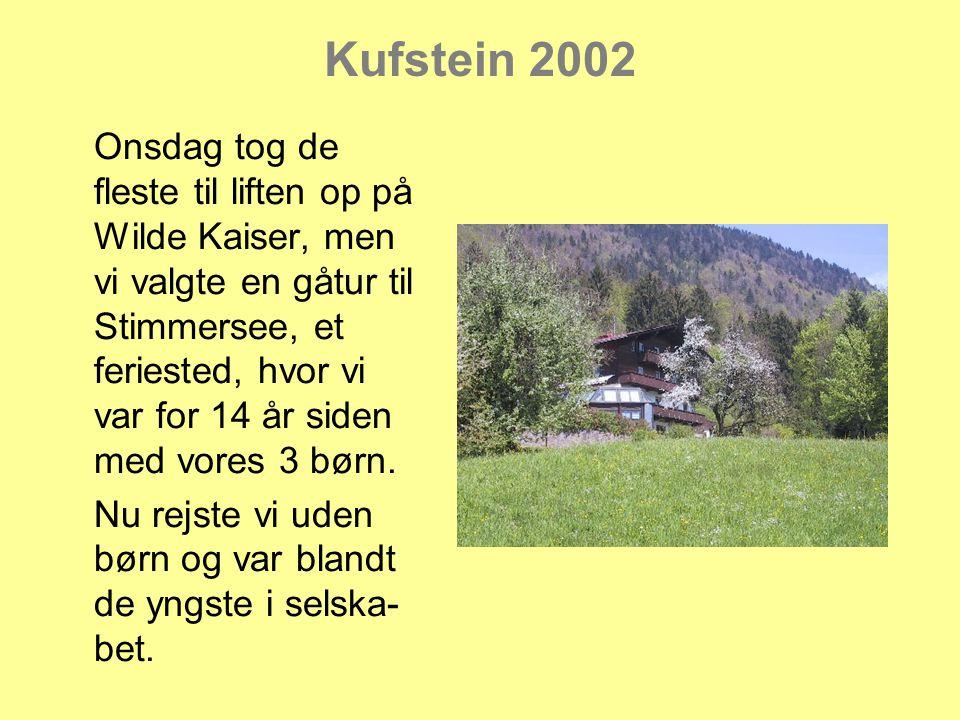 Kufstein 2002 Den efterfølgende dag tog vi 'væk' fra regnen.