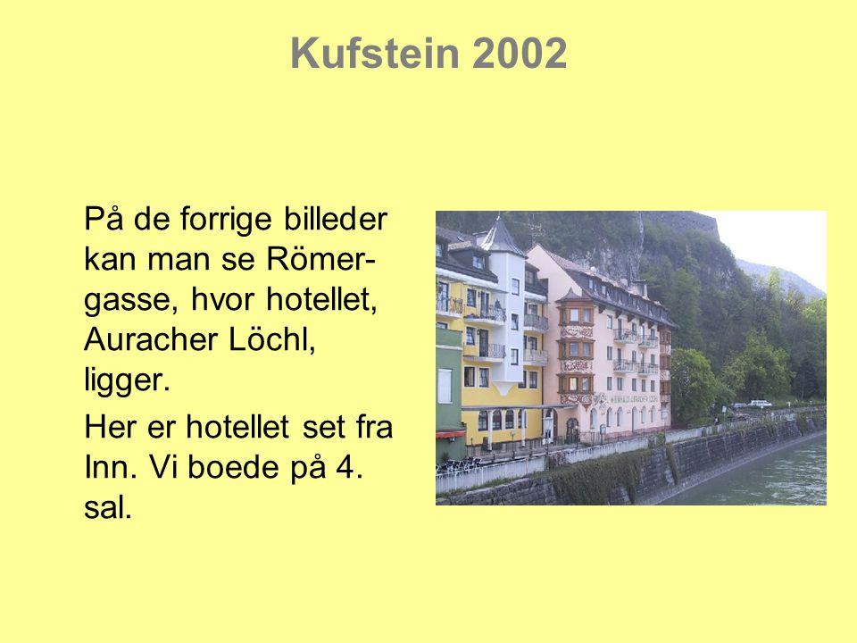 På de forrige billeder kan man se Römer- gasse, hvor hotellet, Auracher Löchl, ligger.