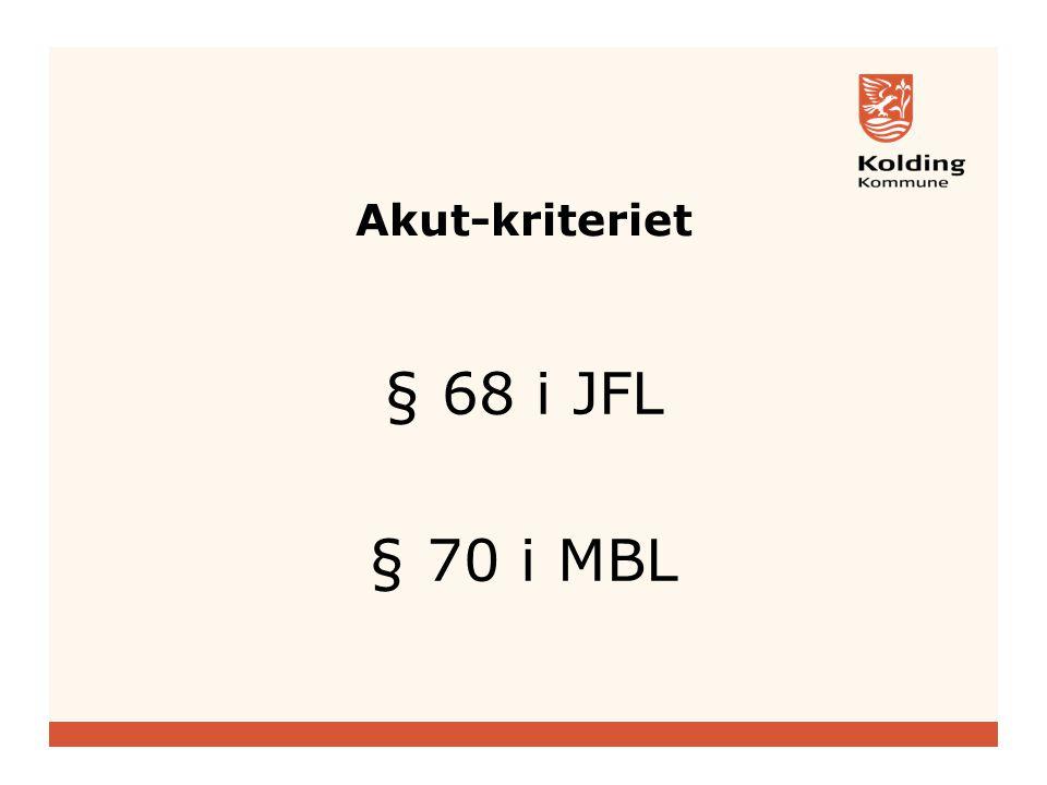 Akut-kriteriet § 68 i JFL § 70 i MBL