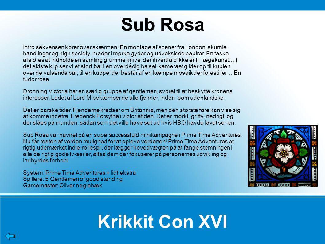 Krikkit Con XVI Intro sekvensen kører over skærmen: En montage af scener fra London, skumle handlinger og high society, møder i mørke gyder og udvekslede papirer.