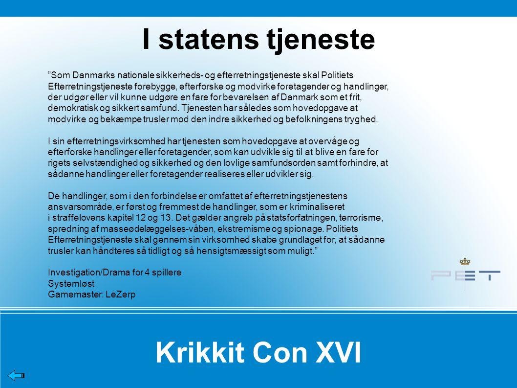Krikkit Con XVI Som Danmarks nationale sikkerheds- og efterretningstjeneste skal Politiets Efterretningstjeneste forebygge, efterforske og modvirke foretagender og handlinger, der udgør eller vil kunne udgøre en fare for bevarelsen af Danmark som et frit, demokratisk og sikkert samfund.