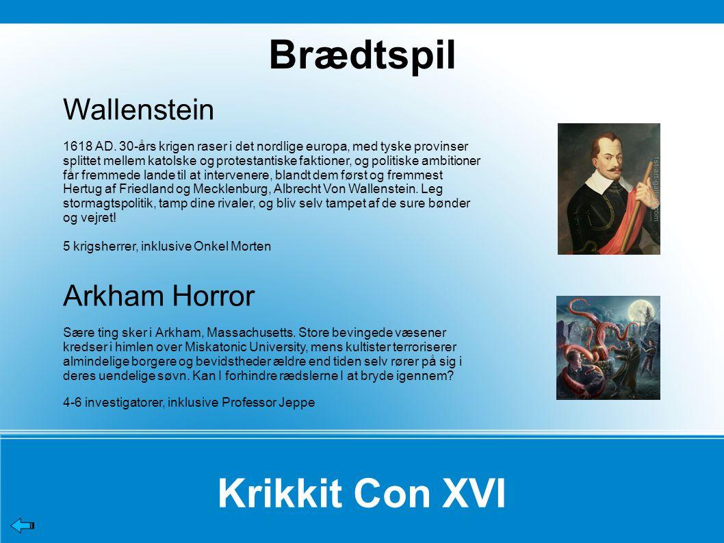 Krikkit Con XVI Wallenstein 1618 AD.