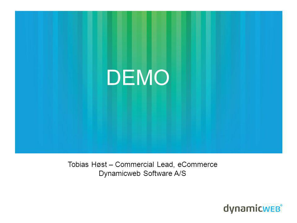 DEMO Tobias Høst – Commercial Lead, eCommerce Dynamicweb Software A/S