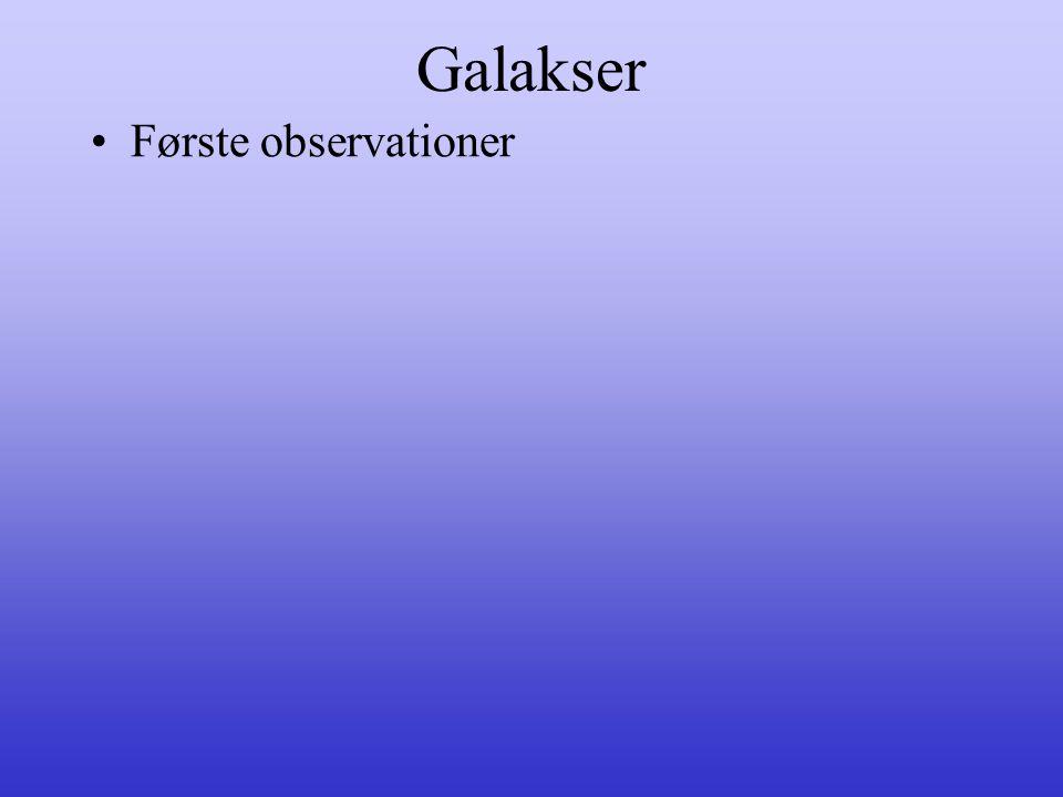 Galakser •Første observationer
