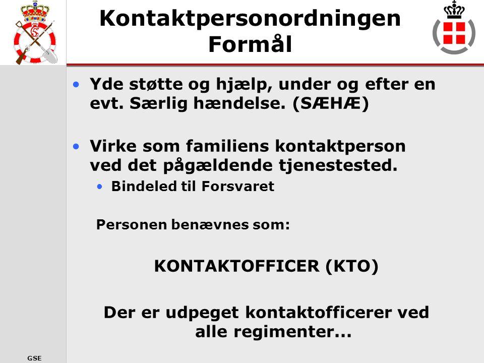 GSE Formål … at kunne yde opfølgende støtte og hjælp til personel, som kommer alvorligt til skade eller omkommer under eller i forbindelse med tjenesten såvel nationalt, som i.f.m.