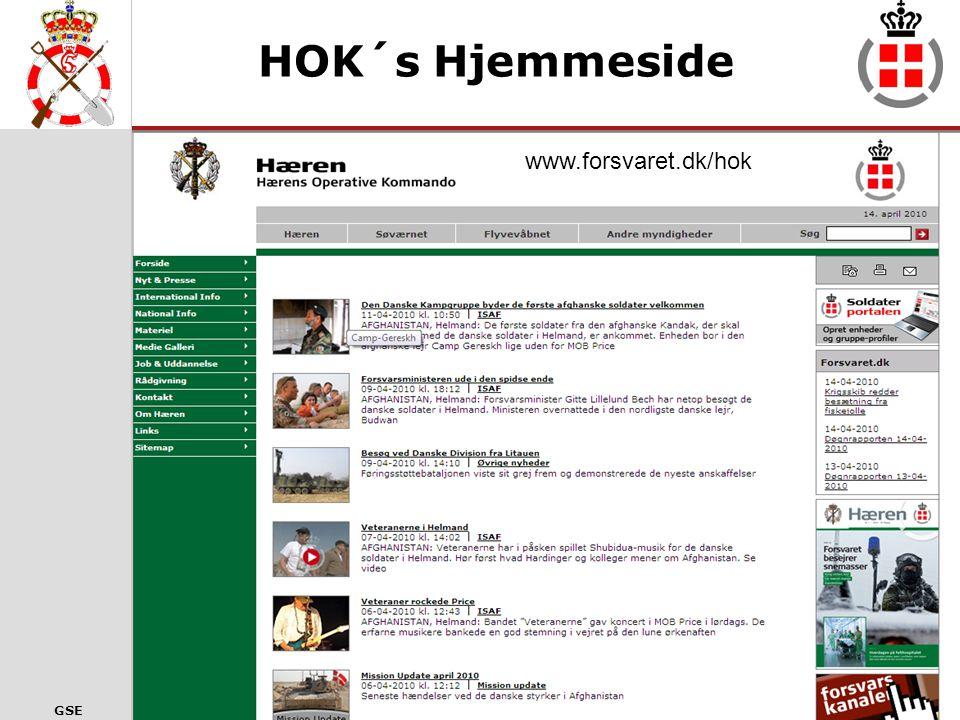 GSE Hjemmesider •Hærens Operative Kommando (HOK) •www.forsvaret.dk/hok •Mission Update •Ugentlige nyheder •Generel information •Information om alvorlige hændelser •Pressemeddelelser