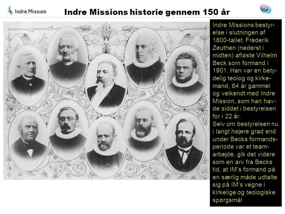 Indre Missions bestyr- else i slutningen af 1800-tallet. Frederik Zeuthen (nederst i midten) afløste Vilhelm Beck som formand i 1901. Han var en bety-
