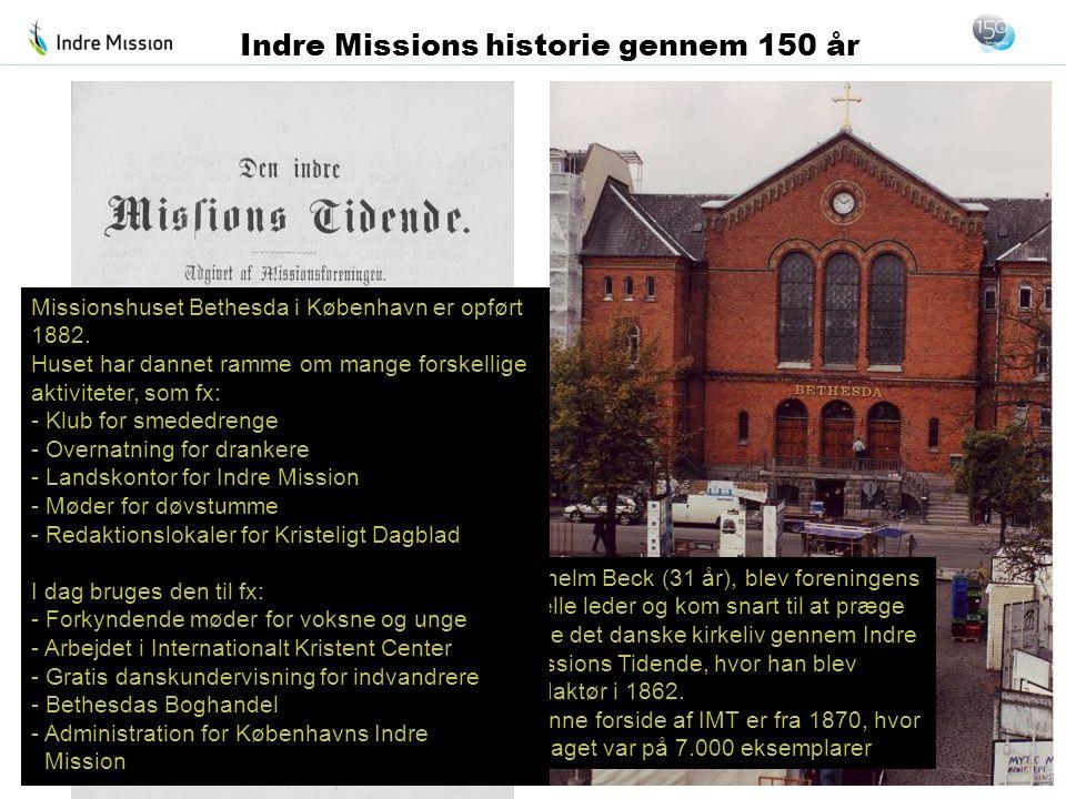 Vilhelm Beck (31 år), blev foreningens reelle leder og kom snart til at præge hele det danske kirkeliv gennem Indre Missions Tidende, hvor han blev re