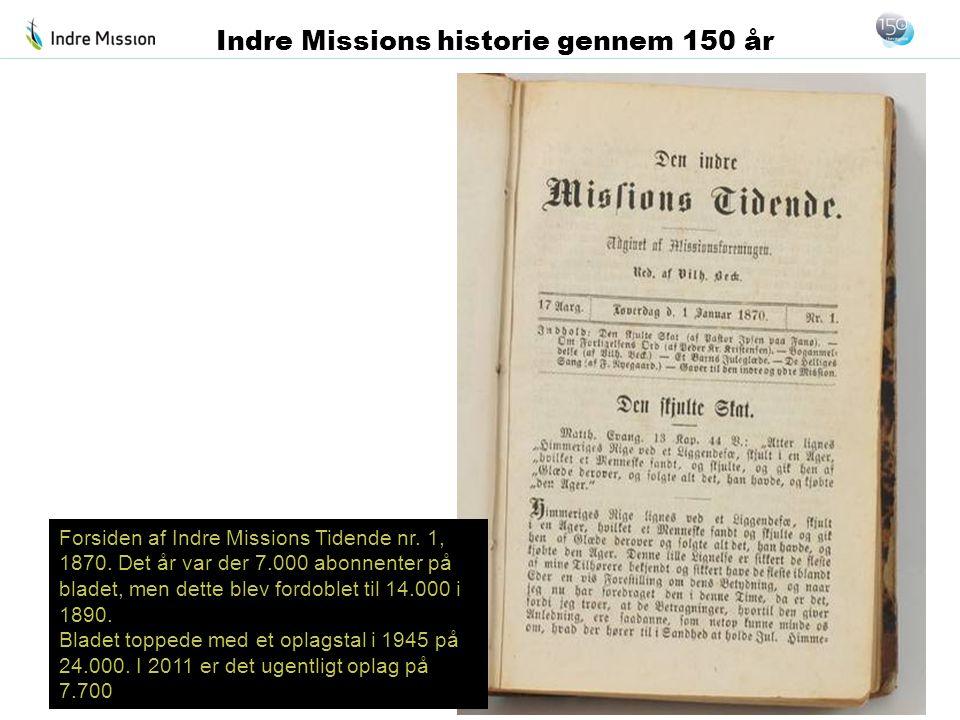 Forsiden af Indre Missions Tidende nr. 1, 1870. Det år var der 7.000 abonnenter på bladet, men dette blev fordoblet til 14.000 i 1890. Bladet toppede