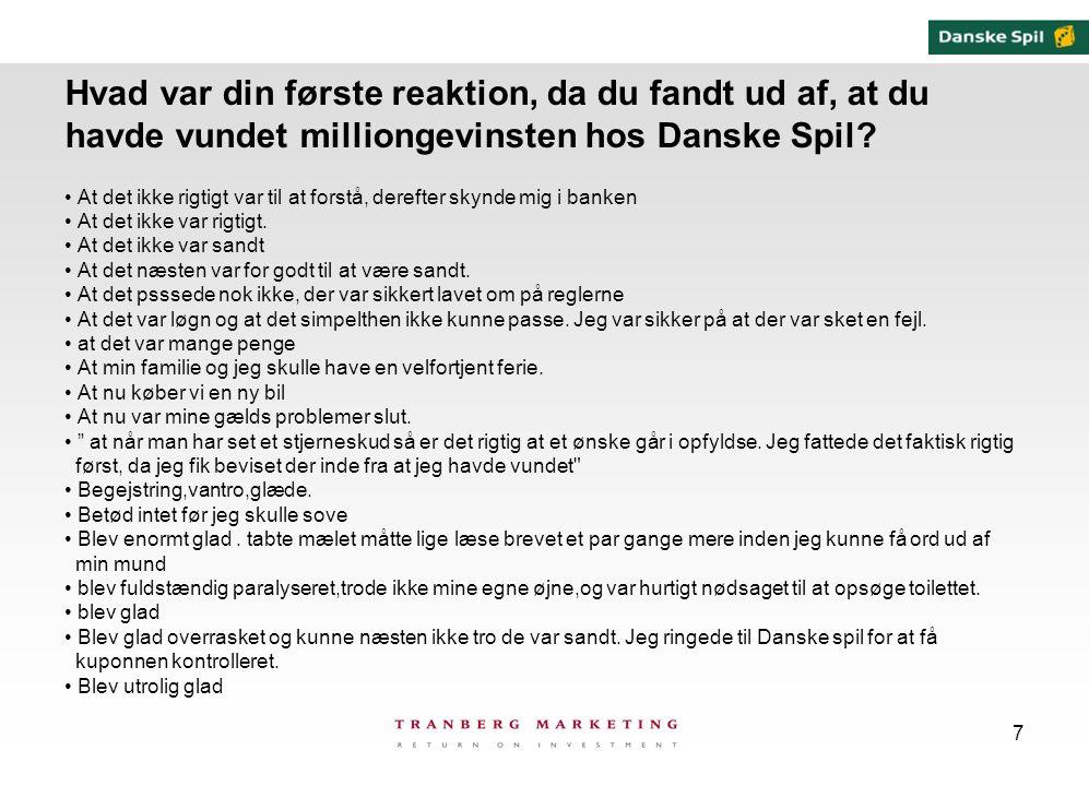 7 Hvad var din første reaktion, da du fandt ud af, at du havde vundet milliongevinsten hos Danske Spil.