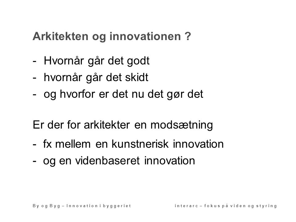 Arkitekten og innovationen .