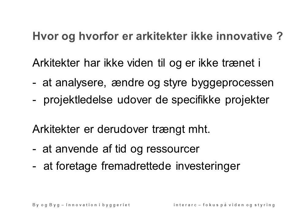 Hvor og hvorfor er arkitekter ikke innovative .