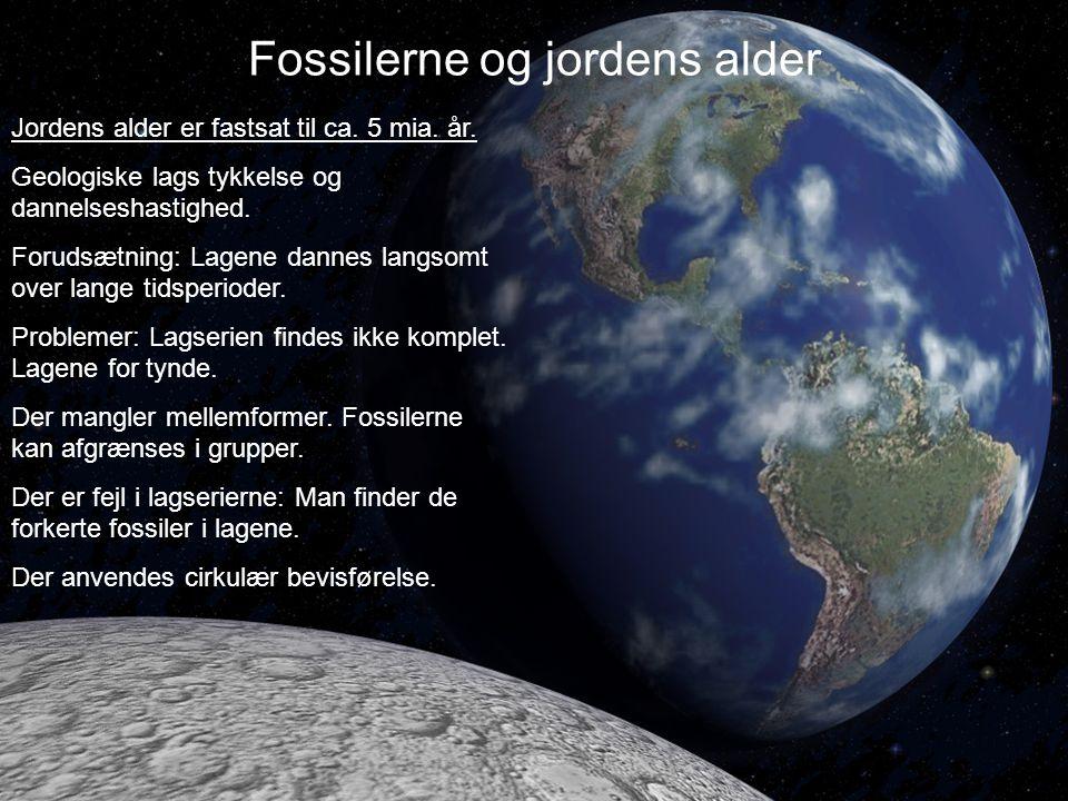 Jordens alder er fastsat til ca.5 mia. år. Geologiske lags tykkelse og dannelseshastighed.