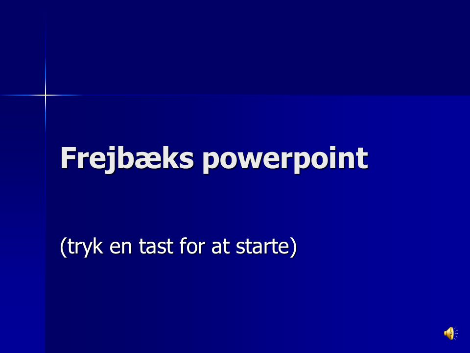 Frejbæks powerpoint (tryk en tast for at starte)