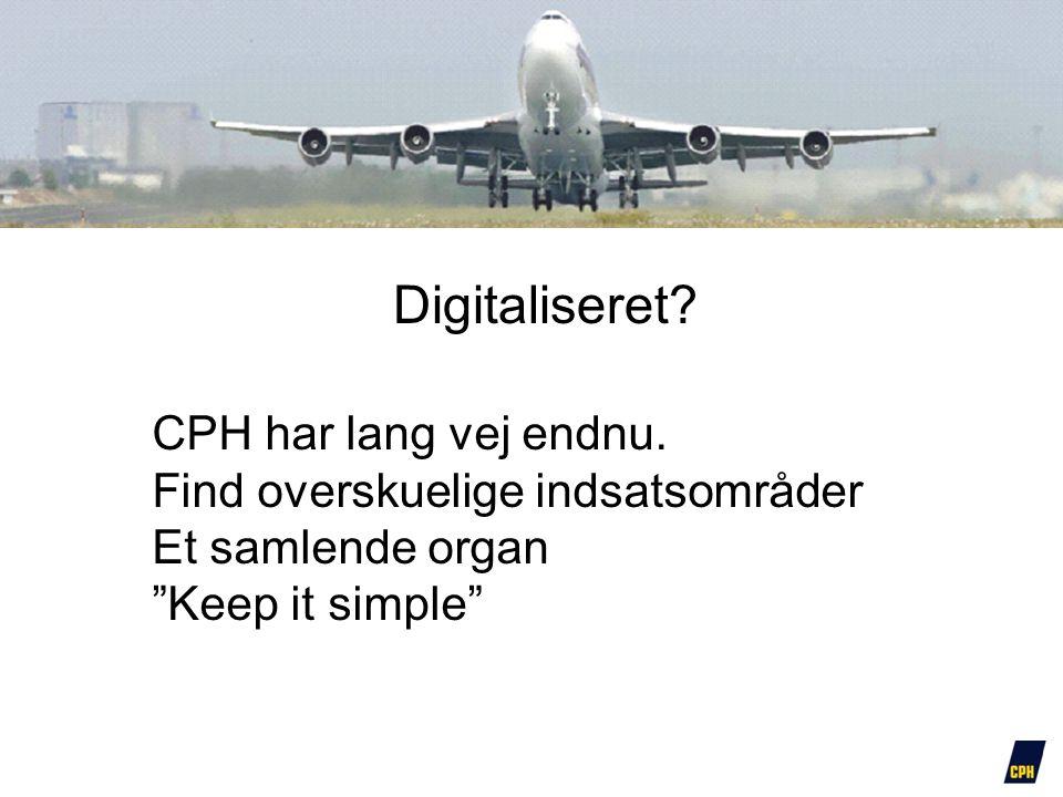 """Digitaliseret? CPH har lang vej endnu. Find overskuelige indsatsområder Et samlende organ """"Keep it simple"""""""