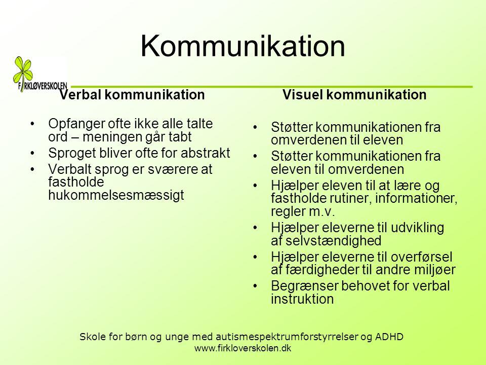 www.firkloverskolen.dk Skole for børn og unge med autismespektrumforstyrrelser og ADHD Kommunikation Verbal kommunikation •Opfanger ofte ikke alle tal