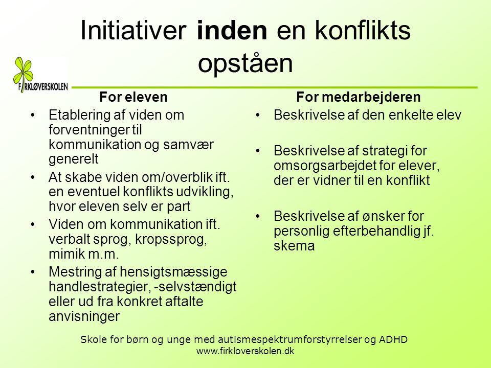 www.firkloverskolen.dk Skole for børn og unge med autismespektrumforstyrrelser og ADHD Initiativer inden en konflikts opståen For eleven •Etablering a