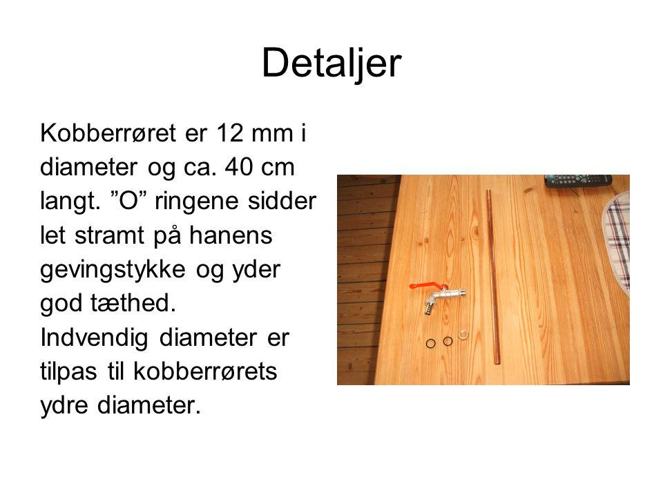 """Detaljer Kobberrøret er 12 mm i diameter og ca. 40 cm langt. """"O"""" ringene sidder let stramt på hanens gevingstykke og yder god tæthed. Indvendig diamet"""
