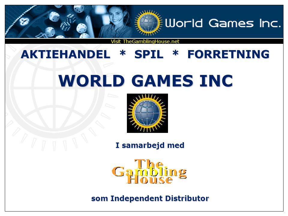 AKTIEHANDEL * SPIL * FORRETNING WORLD GAMES INC I samarbejd med Visit TheGamblingHouse.net som Independent Distributor