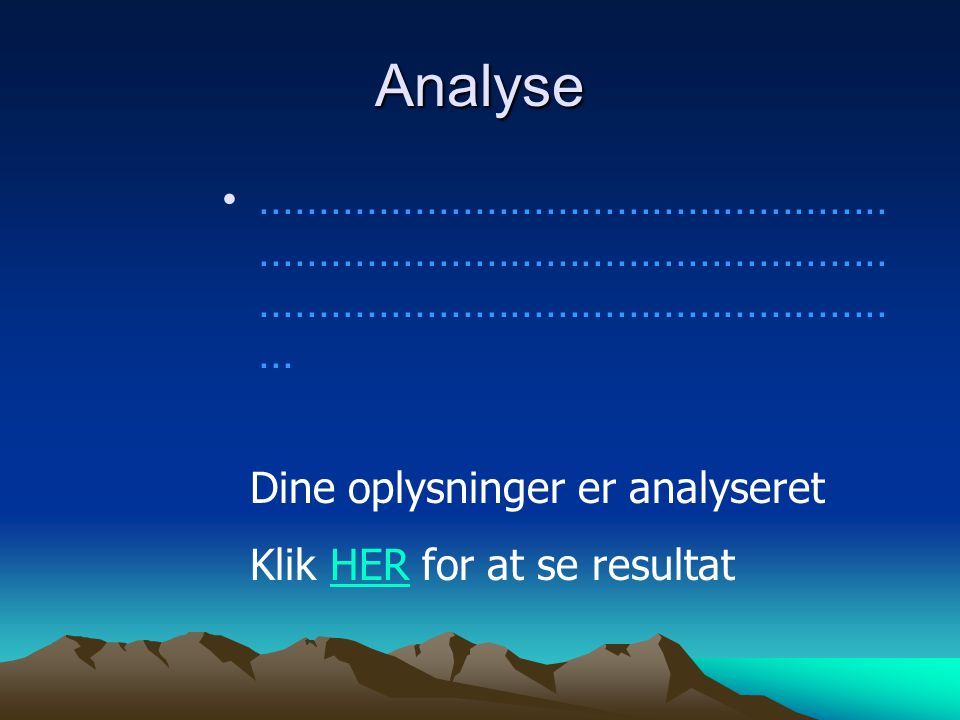 Bearbejdning Dine oplysninger analyseres - vent