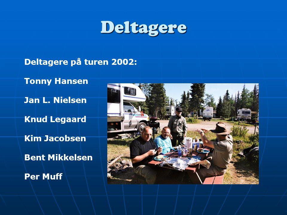 Deltagere Deltagere på turen 2002: Tonny Hansen Jan L.