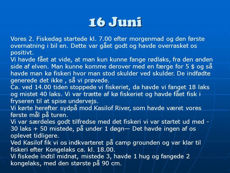 16 Juni Vores 2. Fiskedag startede kl. 7.00 efter morgenmad og den første overnatning i bil en.